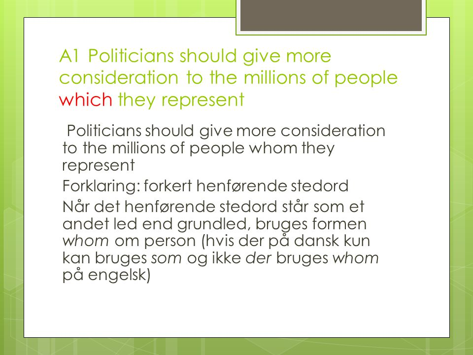 A1 Politicians should give more consideration to the millions of people which they represent