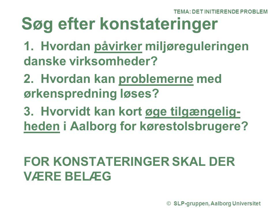 TEMA: DET INITIERENDE PROBLEM © SLP-gruppen, Aalborg Universitet
