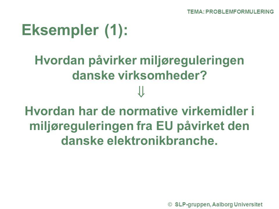 Eksempler (1): Hvordan påvirker miljøreguleringen danske virksomheder