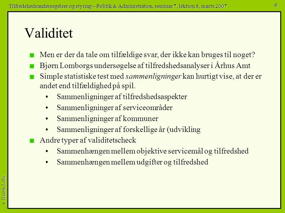 Validitet Men er der da tale om tilfældige svar, der ikke kan bruges til noget Bjørn Lomborgs undersøgelse af tilfredshedsanalyser i Århus Amt.