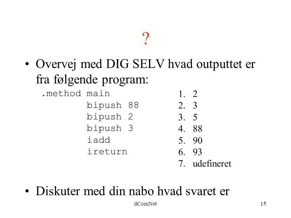 Overvej med DIG SELV hvad outputtet er fra følgende program: