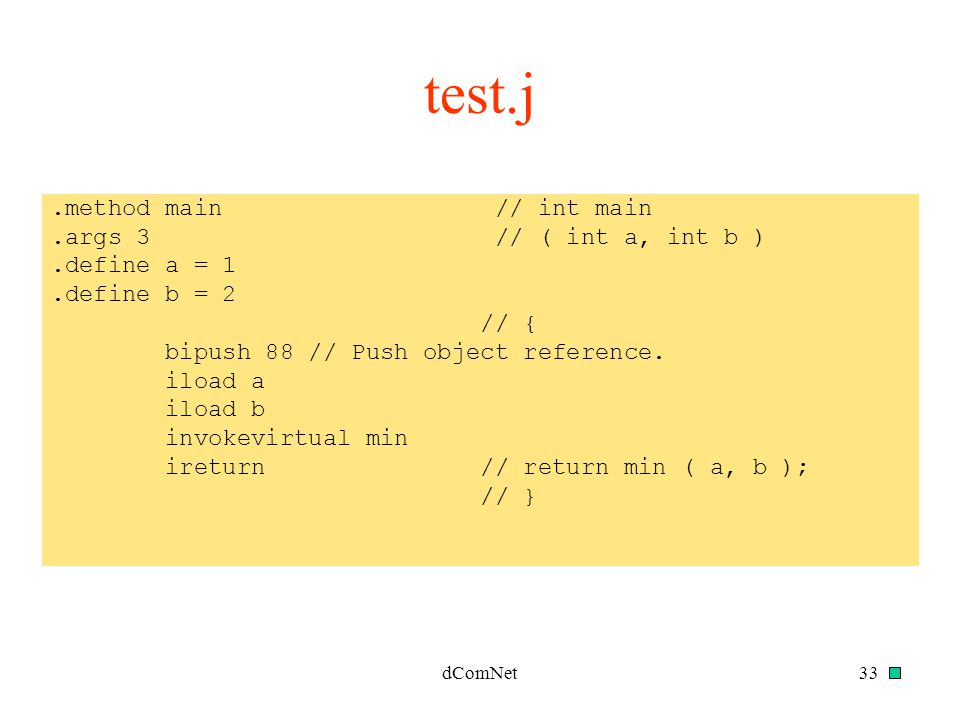 test.j .method main // int main .args 3 // ( int a, int b )