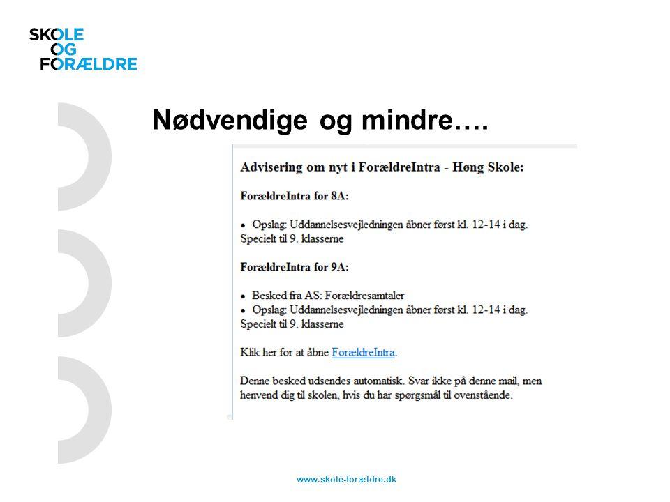 Nødvendige og mindre…. www.skole-forældre.dk