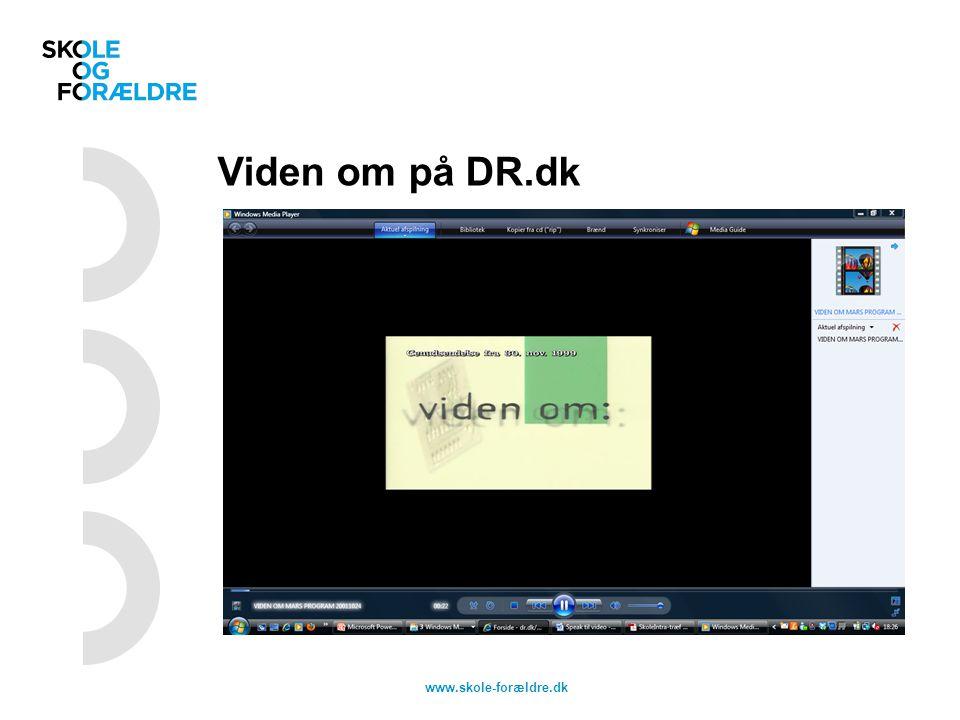 Viden om på DR.dk www.skole-forældre.dk