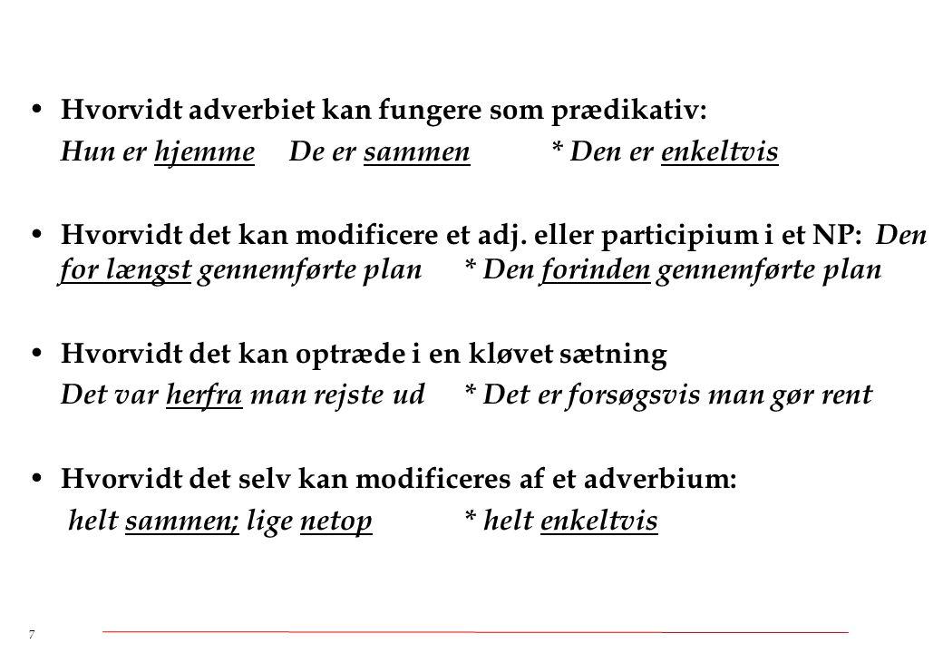 Hvorvidt adverbiet kan fungere som prædikativ: