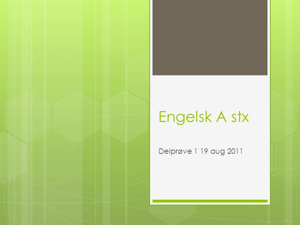Engelsk A stx Delprøve 1 19 aug 2011