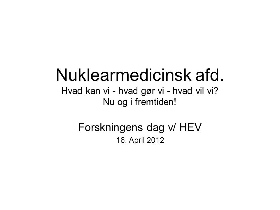 Forskningens dag v/ HEV 16. April 2012