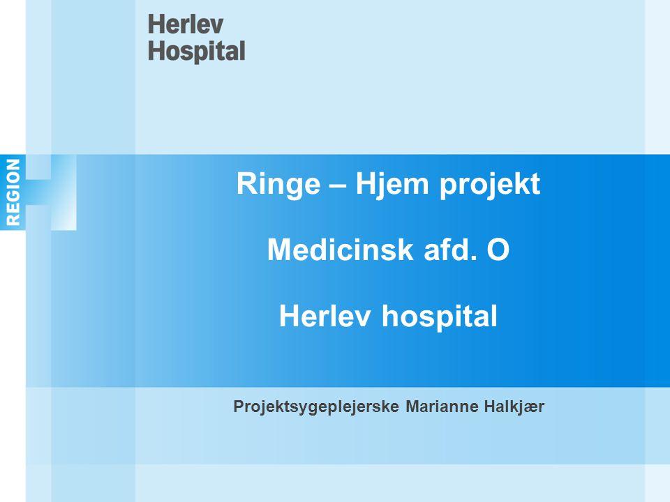Ringe – Hjem projekt Medicinsk afd. O Herlev hospital