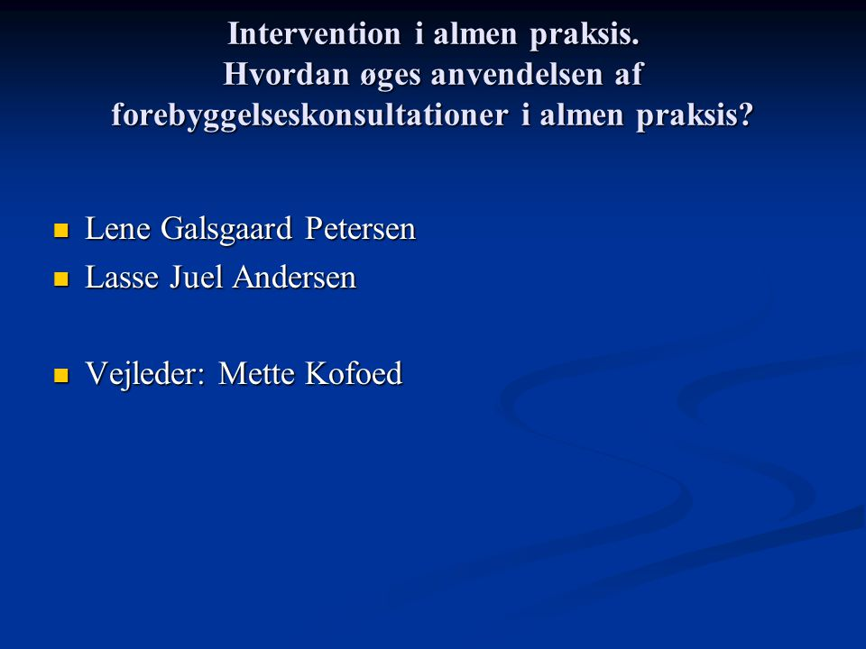 Intervention i almen praksis