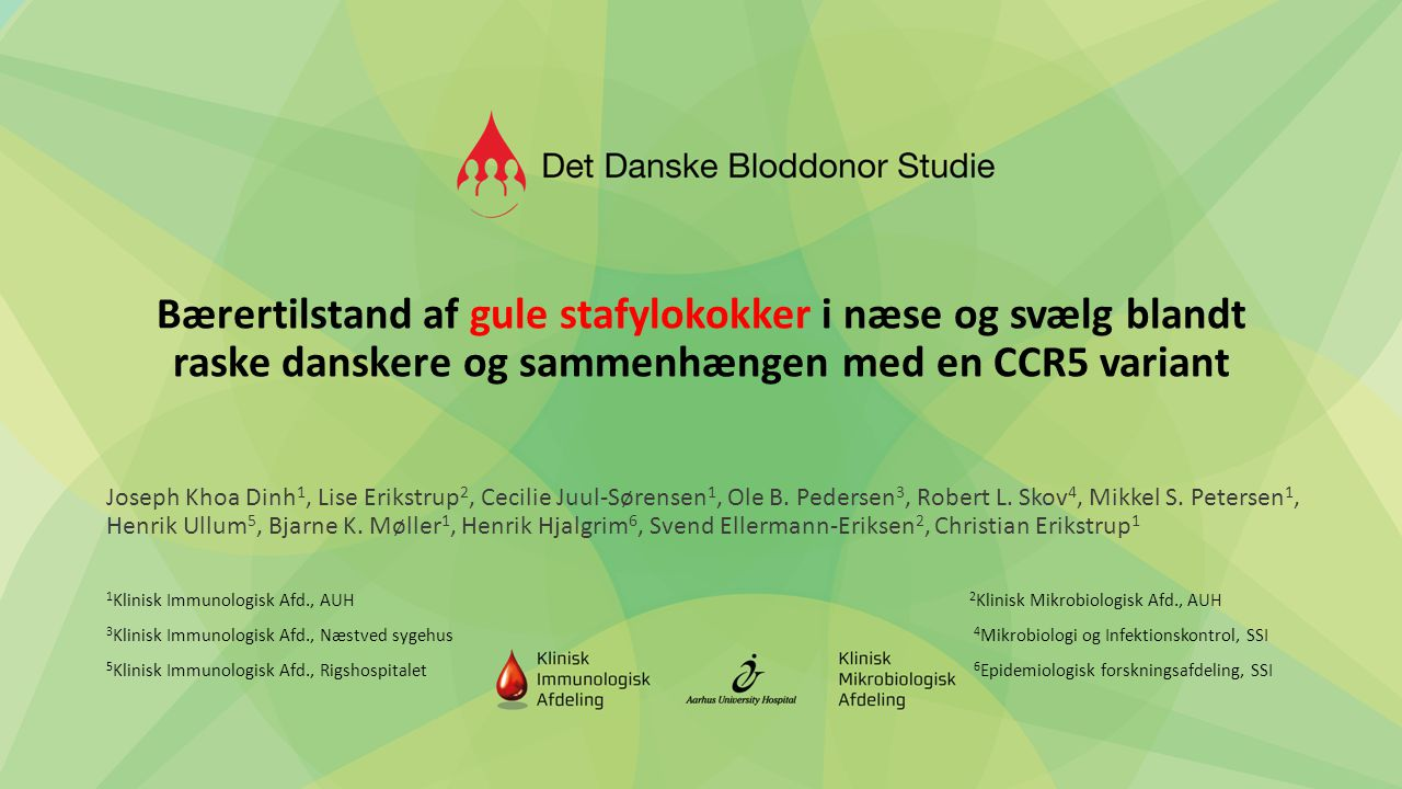 Bærertilstand af gule stafylokokker i næse og svælg blandt raske danskere og sammenhængen med en CCR5 variant