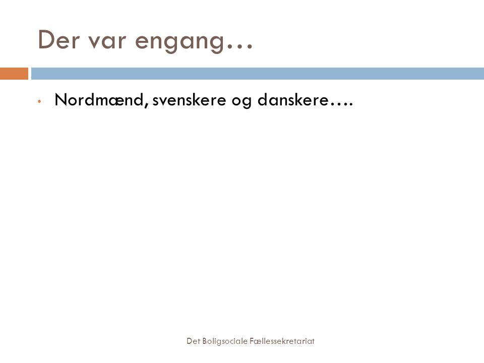 Der var engang… Nordmænd, svenskere og danskere….