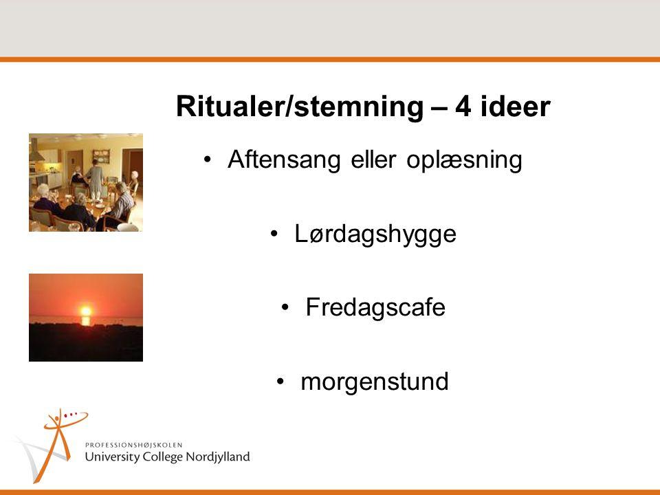 Ritualer/stemning – 4 ideer