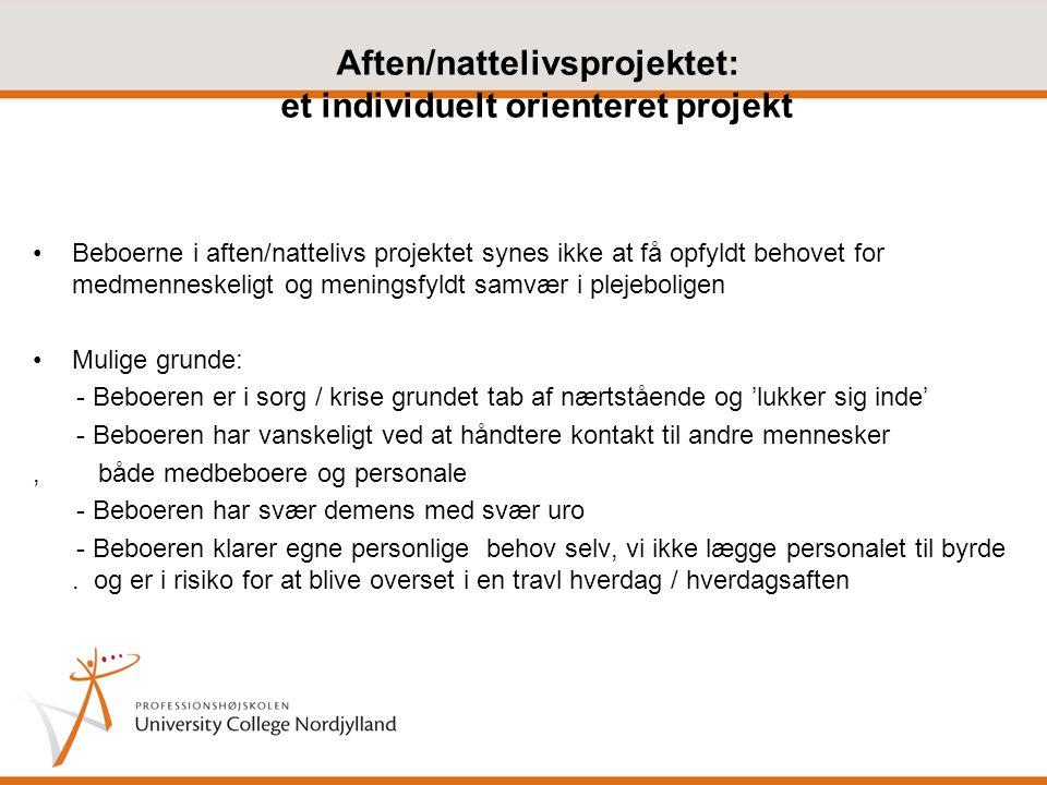 Aften/nattelivsprojektet: et individuelt orienteret projekt