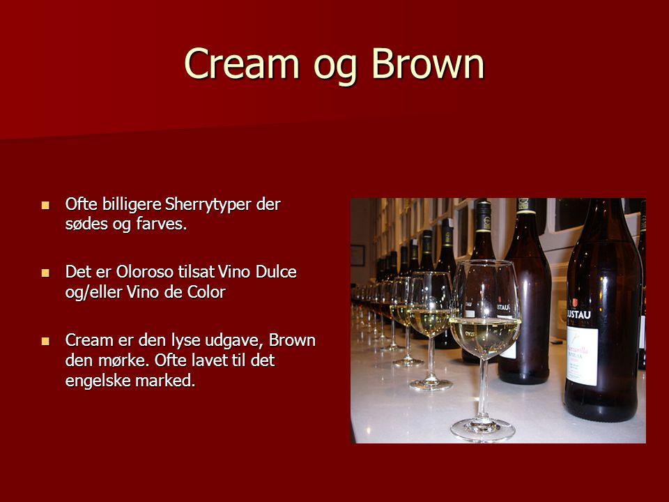 Cream og Brown Ofte billigere Sherrytyper der sødes og farves.