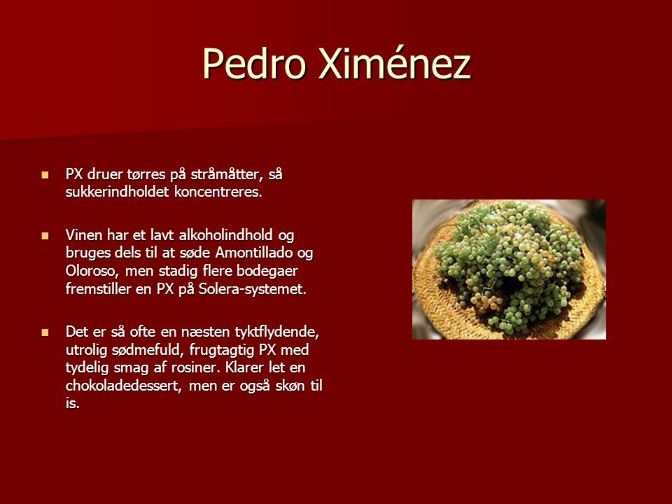 Pedro Ximénez PX druer tørres på stråmåtter, så sukkerindholdet koncentreres.