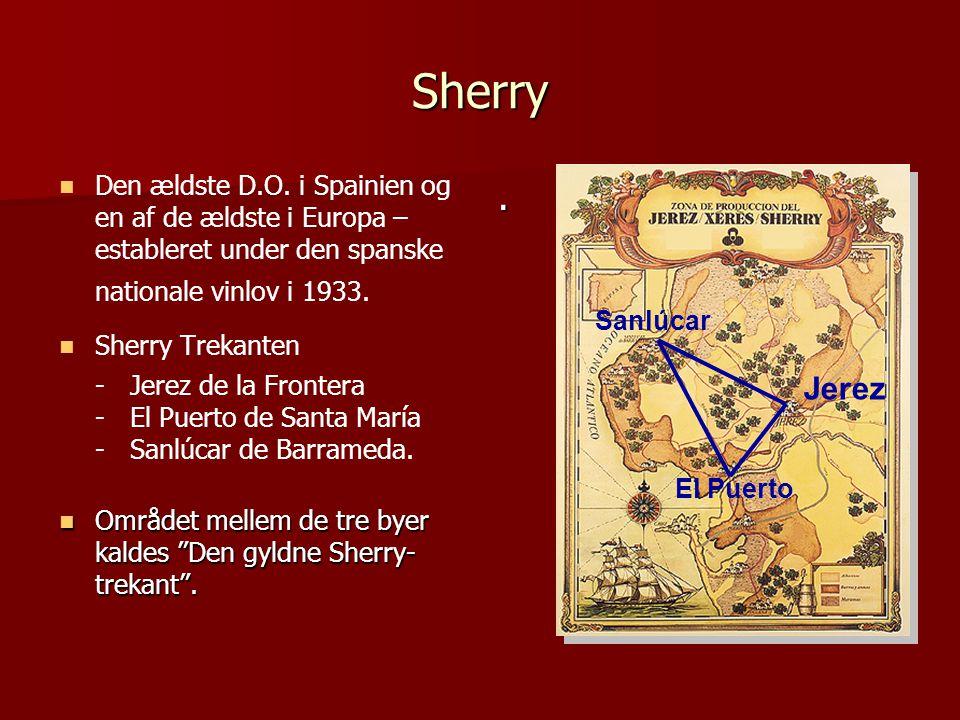 Sherry Den ældste D.O. i Spainien og en af de ældste i Europa – estableret under den spanske nationale vinlov i 1933.