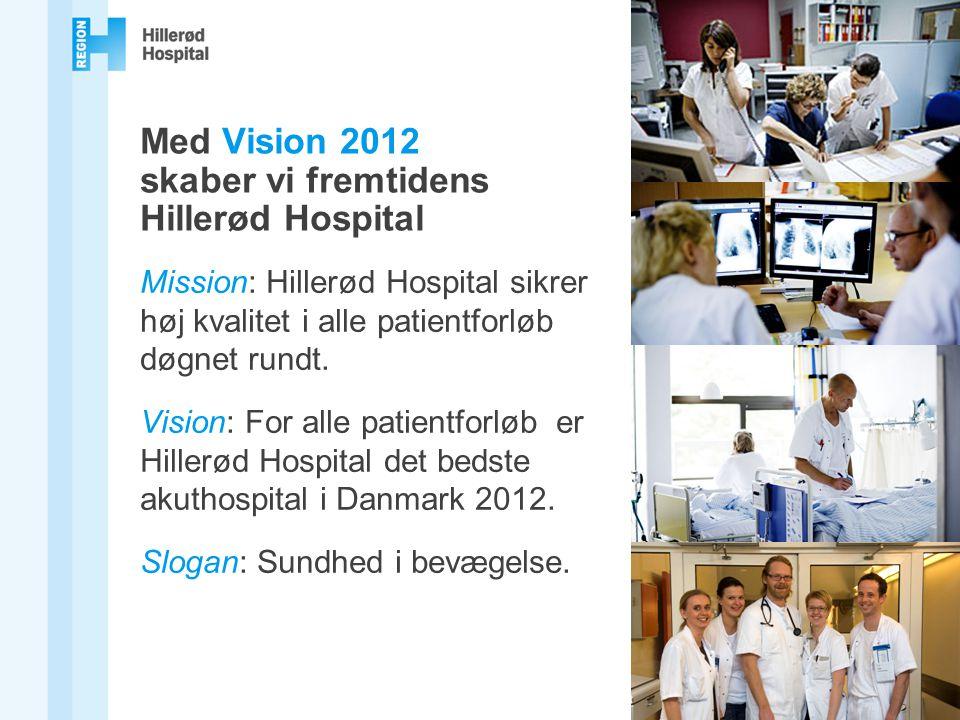 Med Vision 2012 skaber vi fremtidens Hillerød Hospital