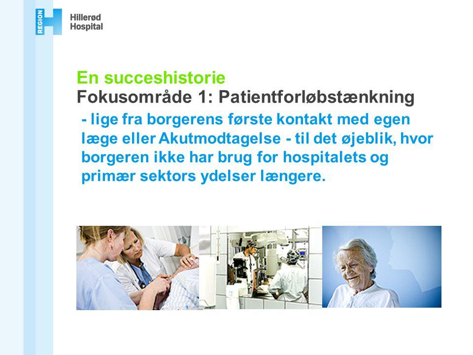 En succeshistorie Fokusområde 1: Patientforløbstænkning