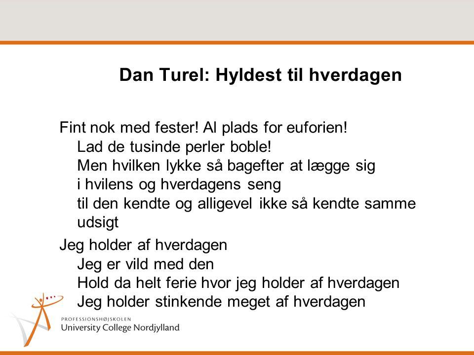 Dan Turel: Hyldest til hverdagen