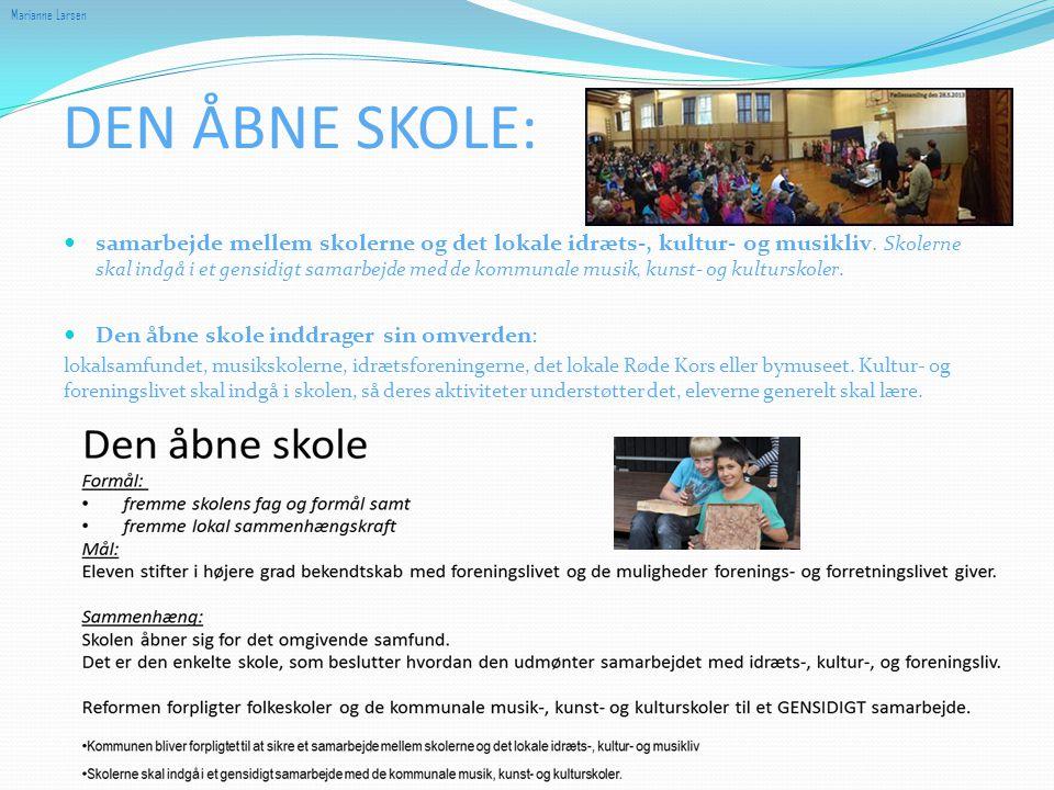 Marianne Larsen DEN ÅBNE SKOLE: