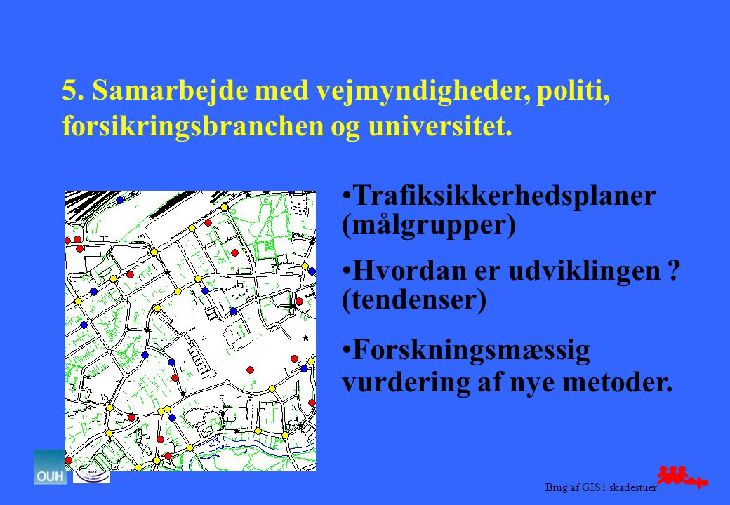 Brug af GIS i skadestuer