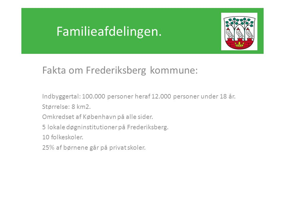 Familieafdelingen. Fakta om Frederiksberg kommune: