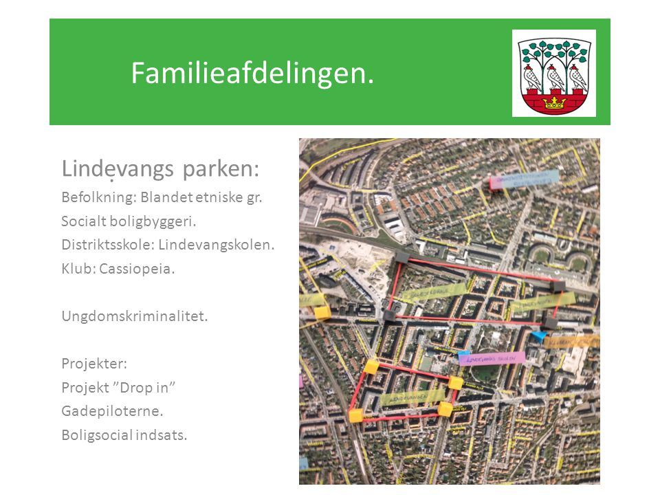 Familieafdelingen. Lindevangs parken: .