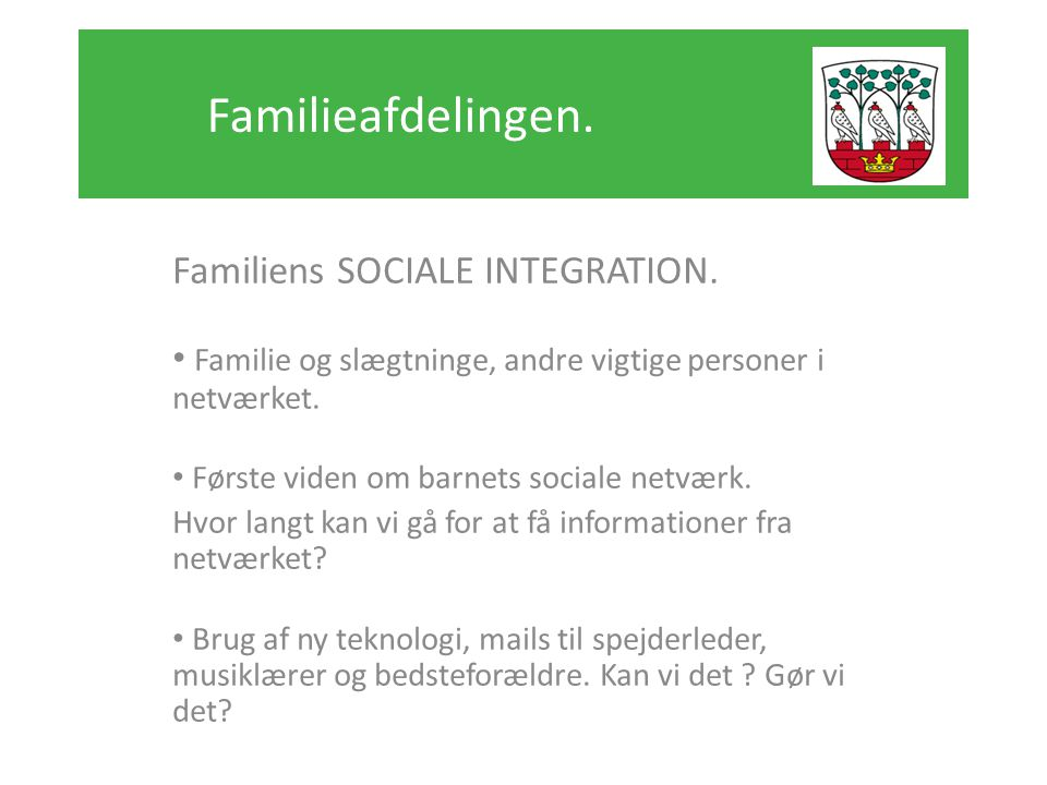 Familieafdelingen. Familiens SOCIALE INTEGRATION.