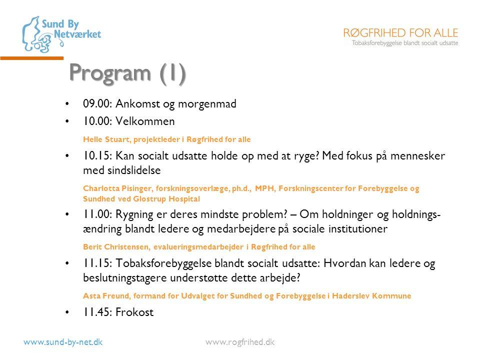 Program (1) 09.00: Ankomst og morgenmad 10.00: Velkommen