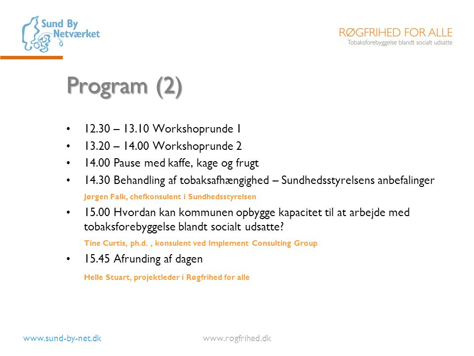 Program (2) 12.30 – 13.10 Workshoprunde 1