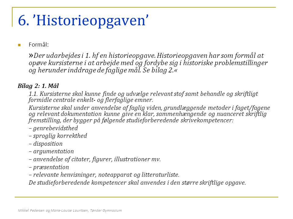 6. 'Historieopgaven' Formål: