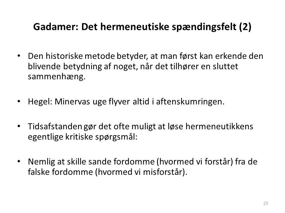 Gadamer: Det hermeneutiske spændingsfelt (2)