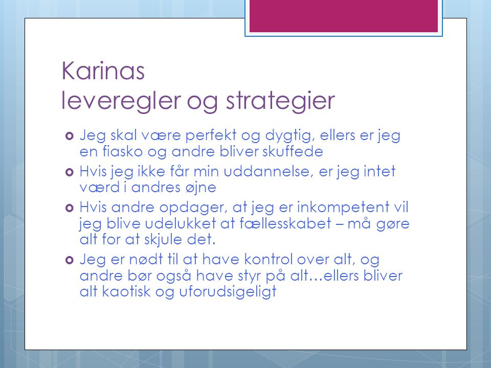 Karinas leveregler og strategier