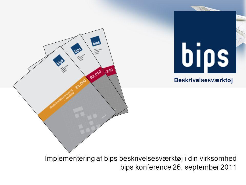 Beskrivelsesværktøj Implementering af bips beskrivelsesværktøj i din virksomhed bips konference 26.