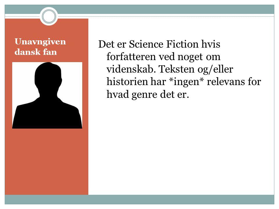 Det er Science Fiction hvis forfatteren ved noget om videnskab