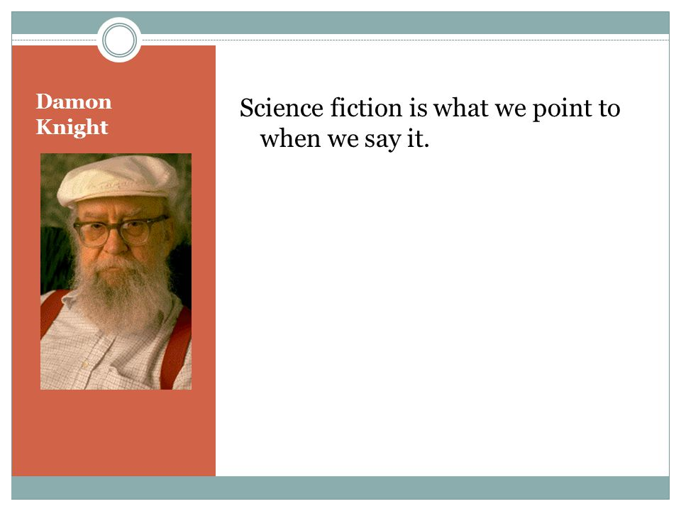 Science fiction is what we point to when we say it.