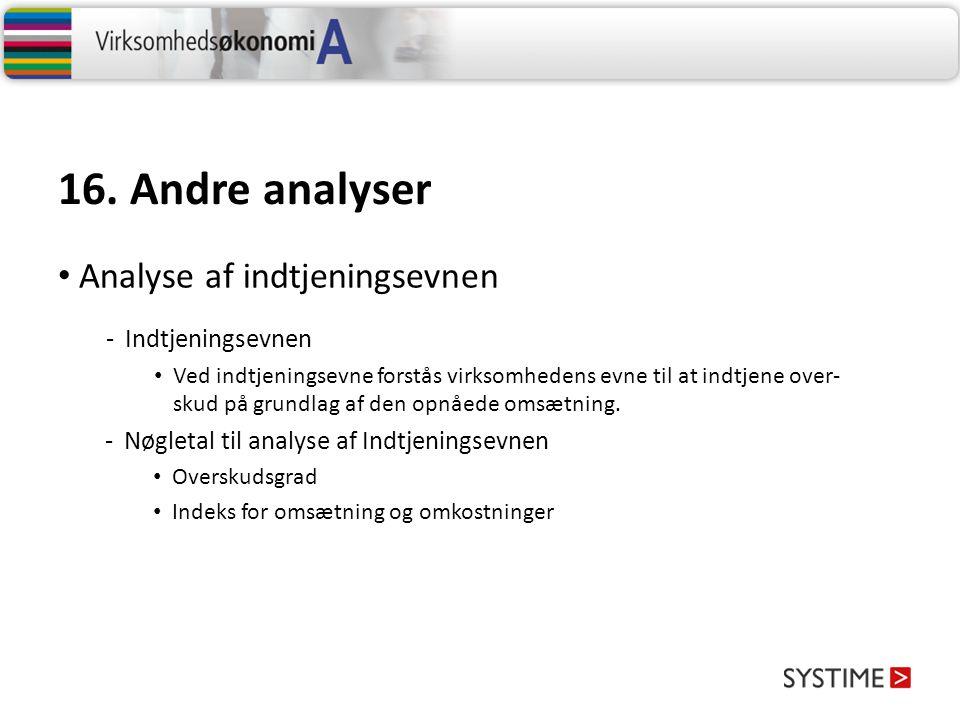 16. Andre analyser Analyse af indtjeningsevnen Indtjeningsevnen