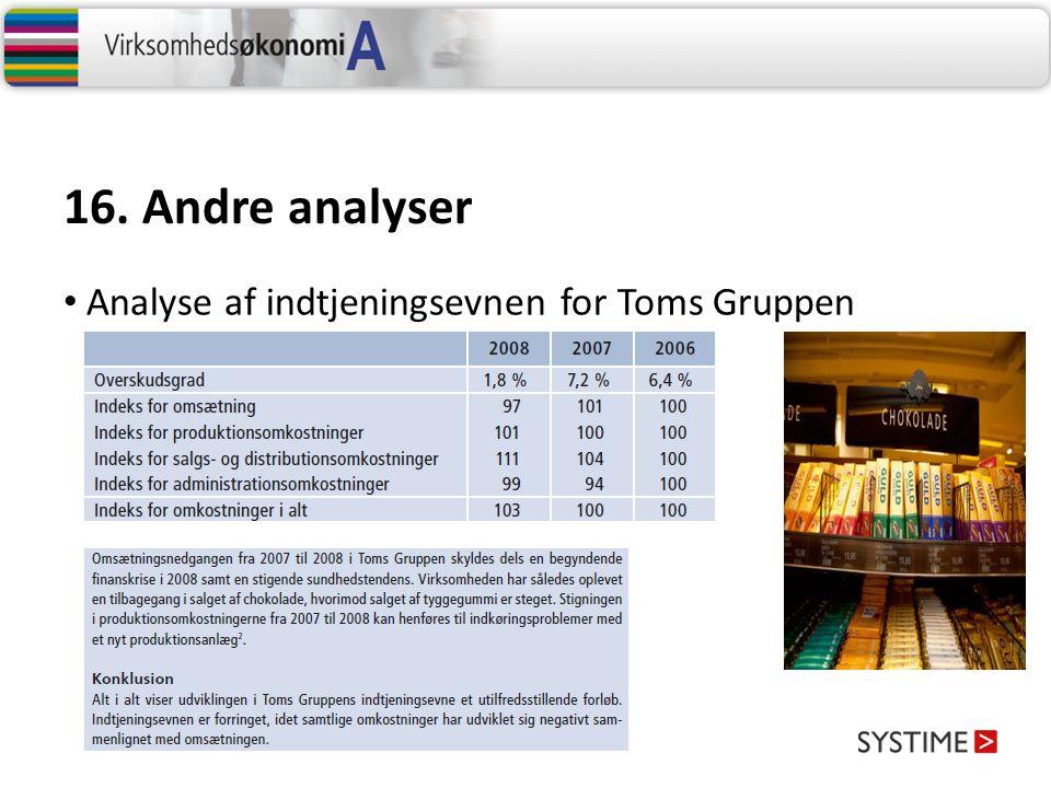 16. Andre analyser Analyse af indtjeningsevnen for Toms Gruppen