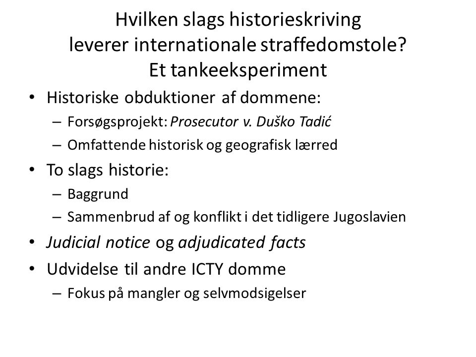 Hvilken slags historieskriving leverer internationale straffedomstole