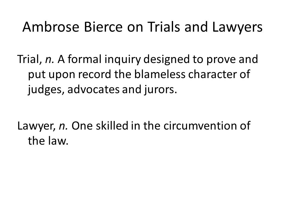 Ambrose Bierce on Trials and Lawyers