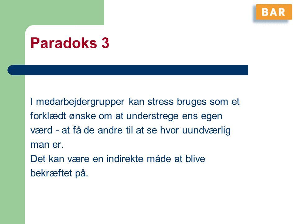 Paradoks 3 I medarbejdergrupper kan stress bruges som et