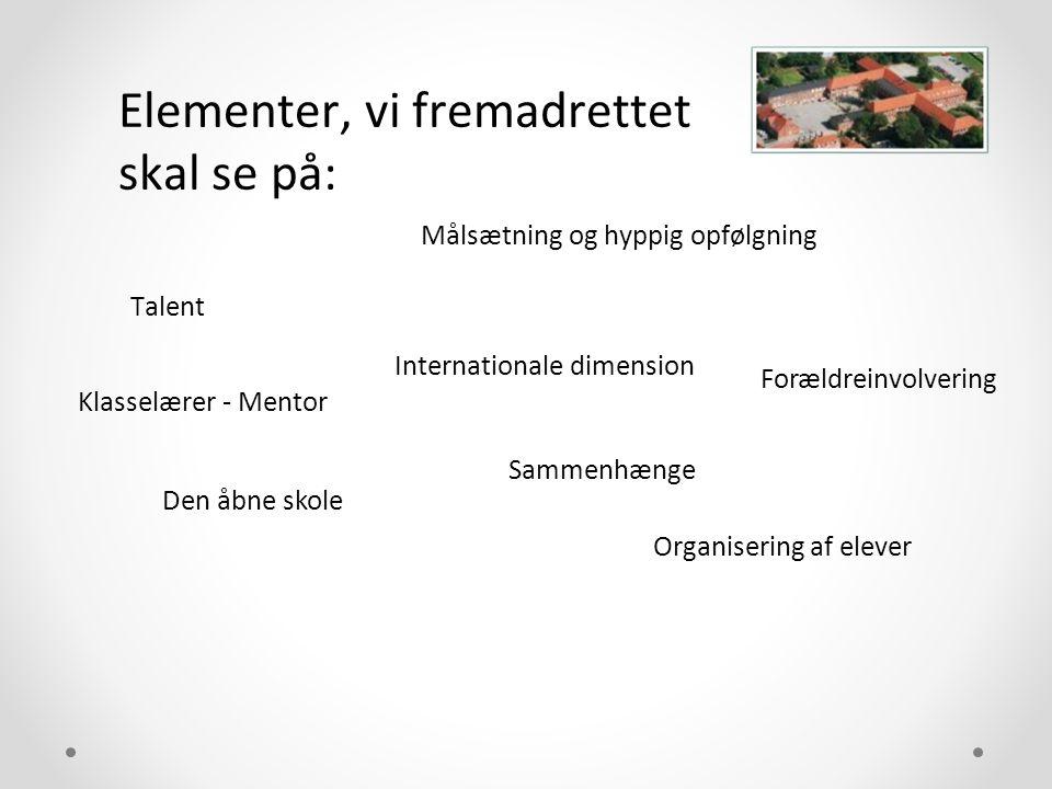 Elementer, vi fremadrettet skal se på: