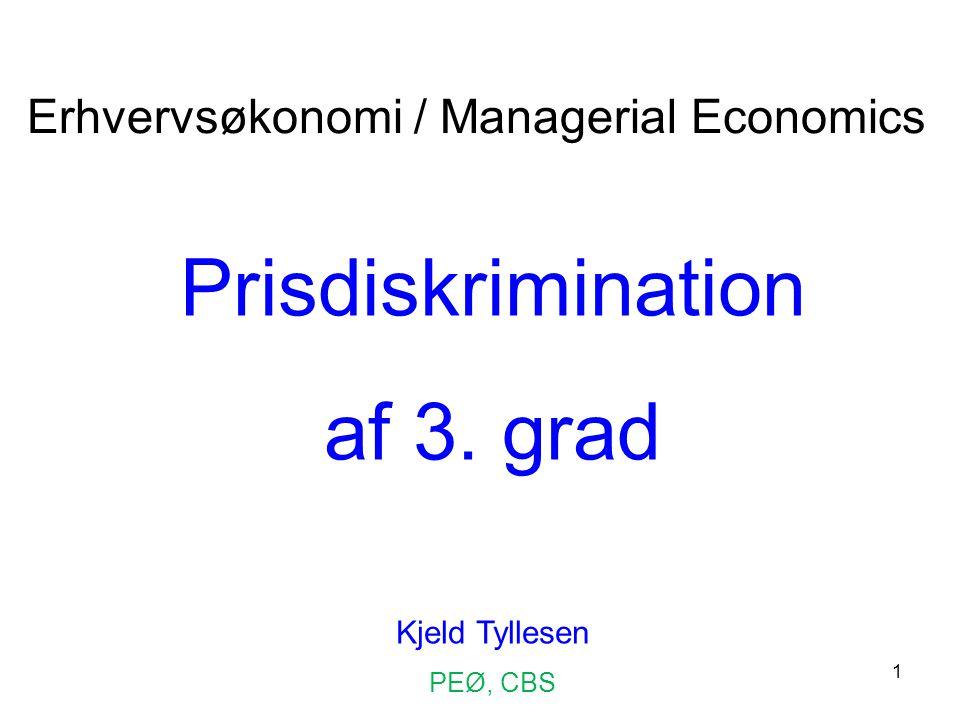 Prisdiskrimination af 3. grad Erhvervsøkonomi / Managerial Economics