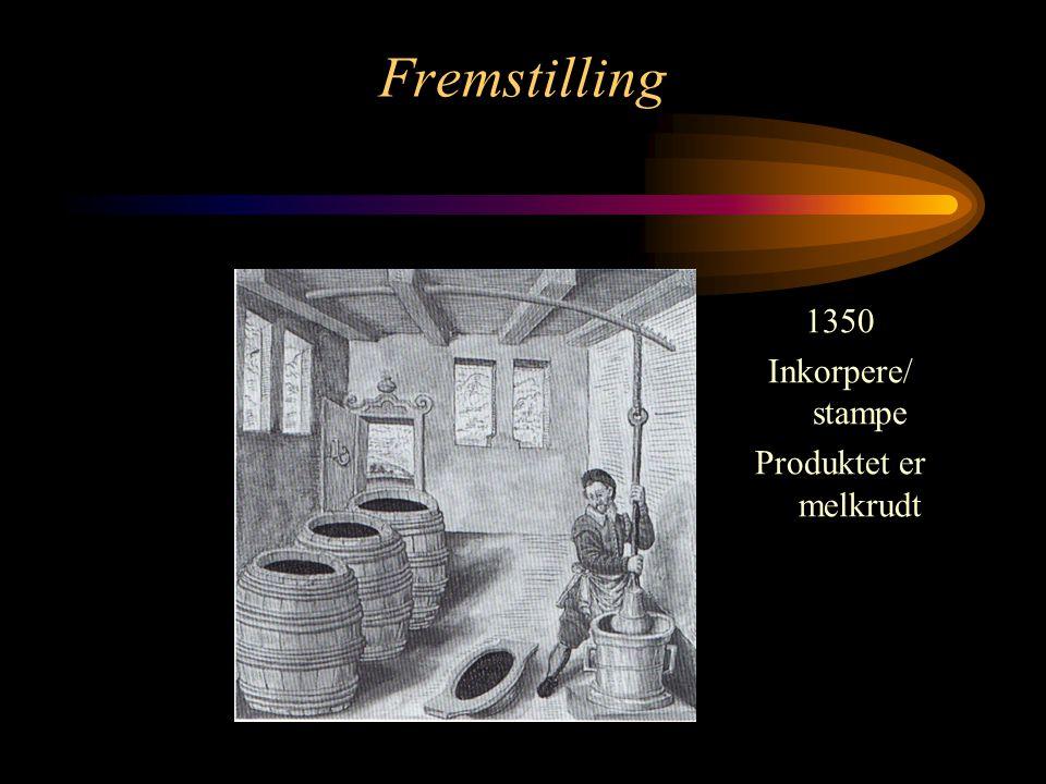 Fremstilling 1350 Inkorpere/ stampe Produktet er melkrudt