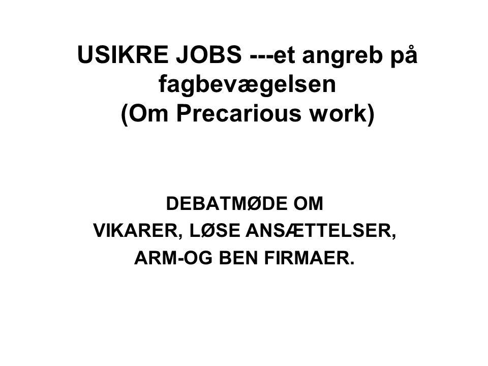 USIKRE JOBS ---et angreb på fagbevægelsen (Om Precarious work)