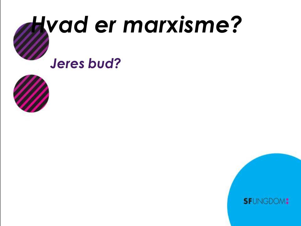 Hvad er marxisme Jeres bud