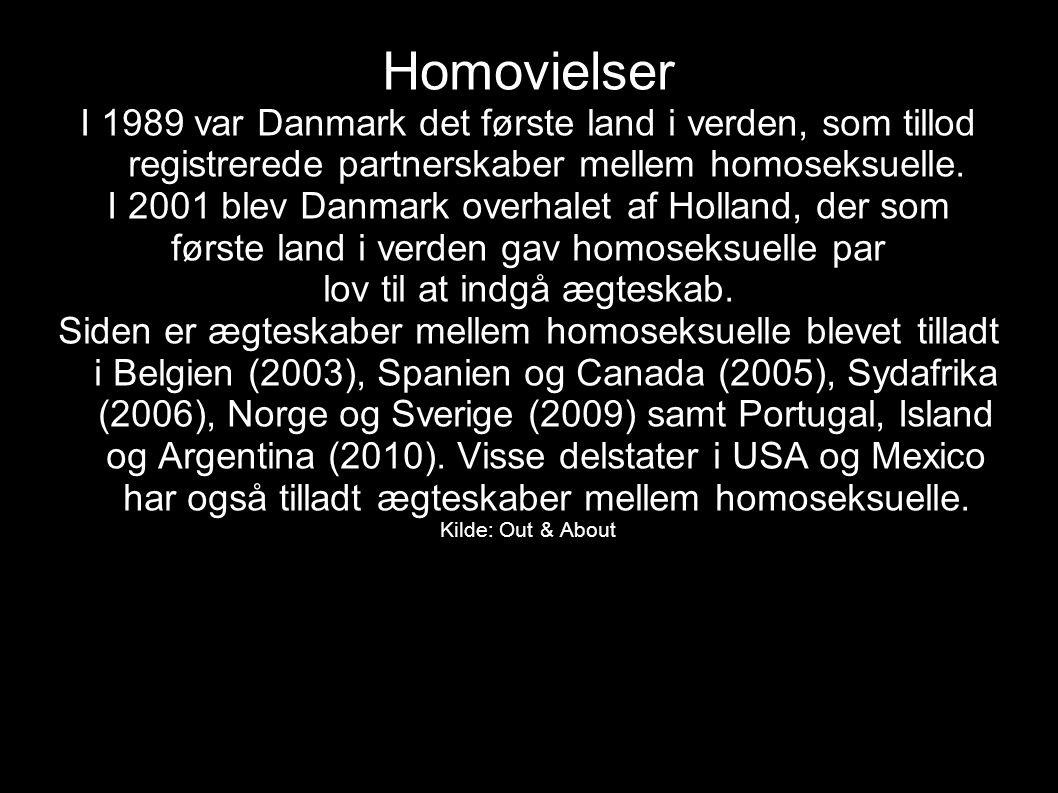 Homovielser I 1989 var Danmark det første land i verden, som tillod registrerede partnerskaber mellem homoseksuelle.