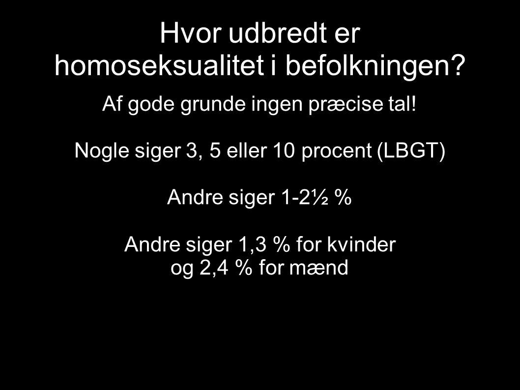 Hvor udbredt er homoseksualitet i befolkningen