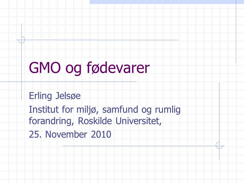 GMO og fødevarer Erling Jelsøe