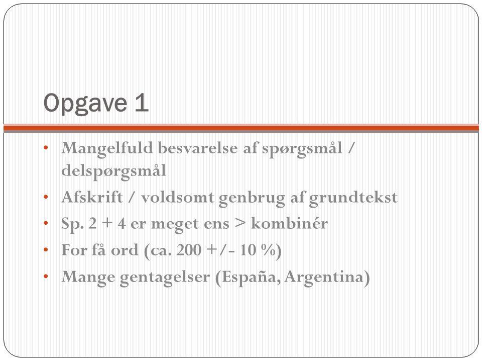 Opgave 1 Mangelfuld besvarelse af spørgsmål / delspørgsmål